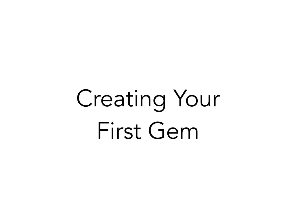 Creating Your First Gem