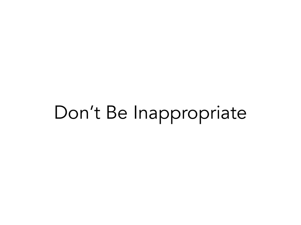 Don't Be Inappropriate