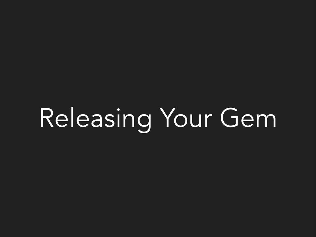 Releasing Your Gem