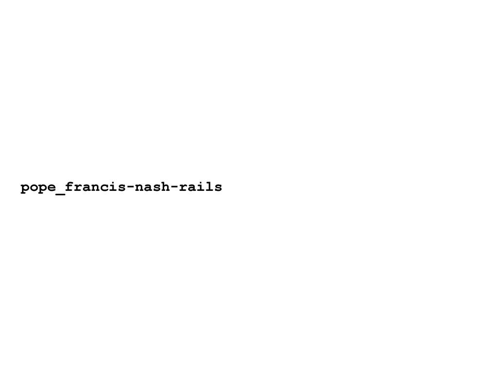 pope_francis-nash-rails