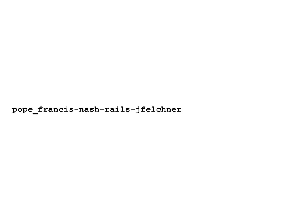 pope_francis-nash-rails-jfelchner