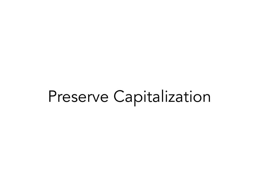 Preserve Capitalization