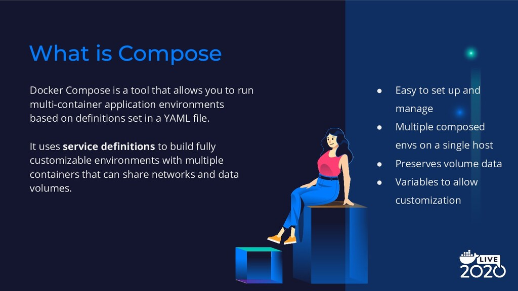 Docker Compose is a tool that allows you to run...