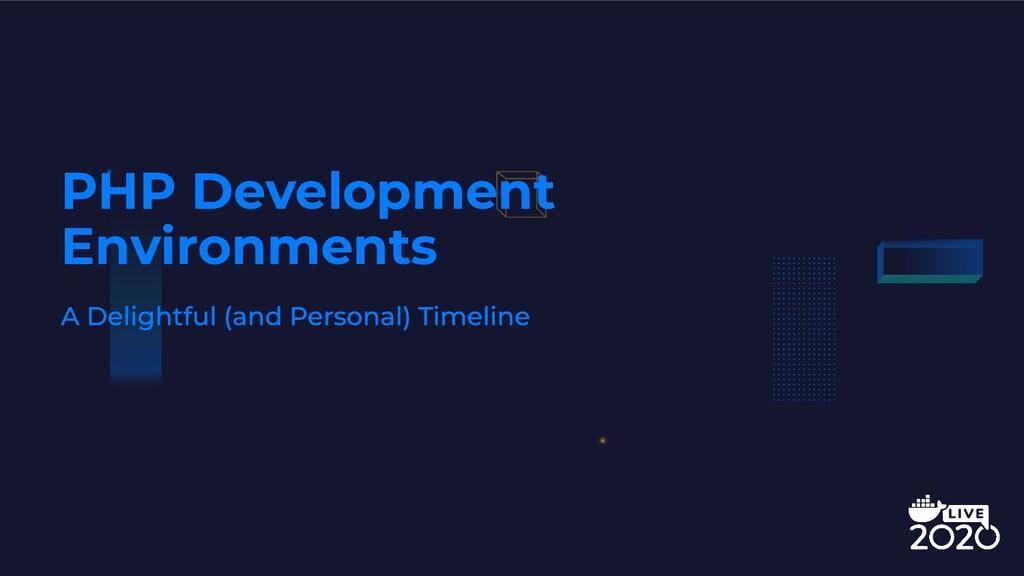 PHP Development Environments