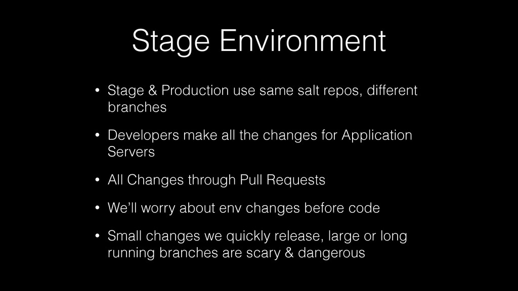 Stage Environment • Stage & Production use same...