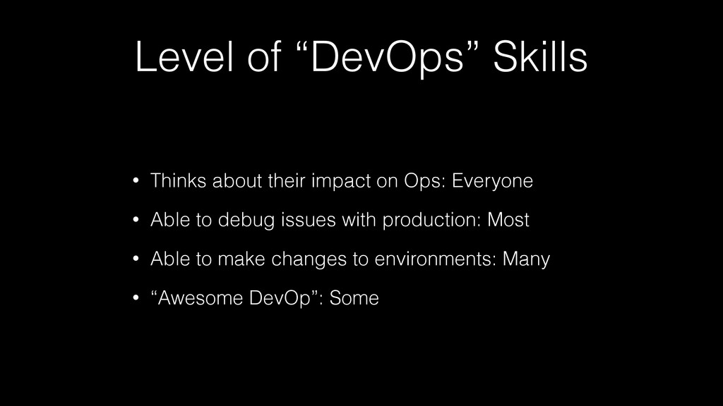 "Level of ""DevOps"" Skills • Thinks about their i..."