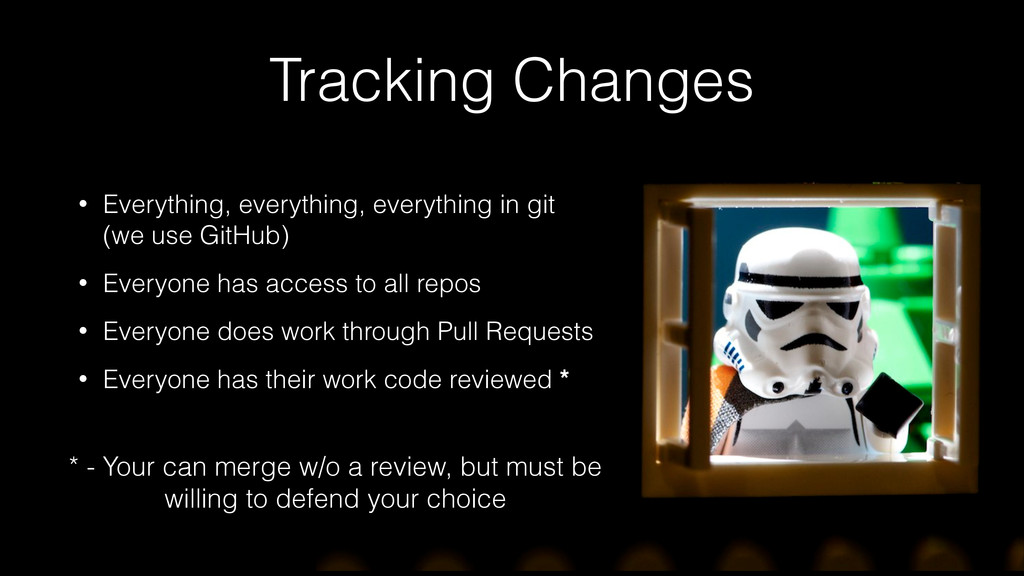 Tracking Changes • Everything, everything, ever...