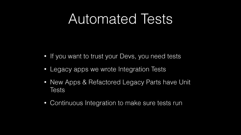 Automated Tests • If you want to trust your Dev...