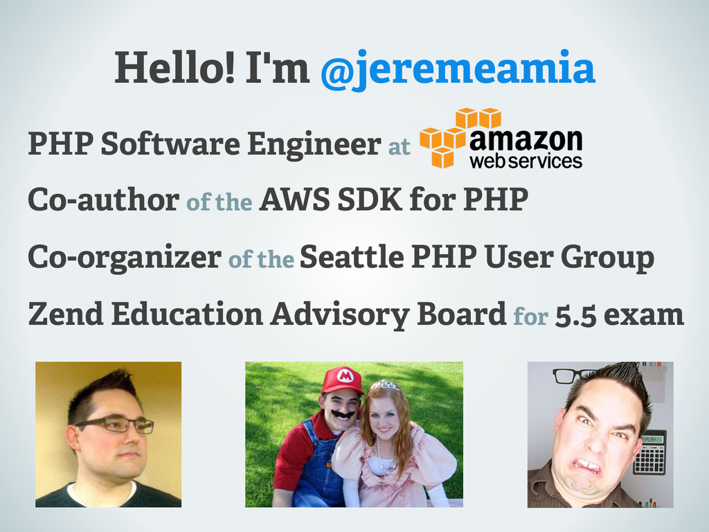 Hello! I'm @jeremeamia PHP Software Engineer at...