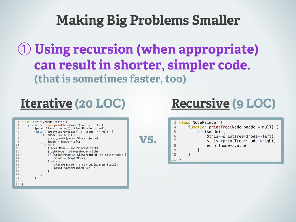 Making Big Problems Smaller ① Using recursion (...