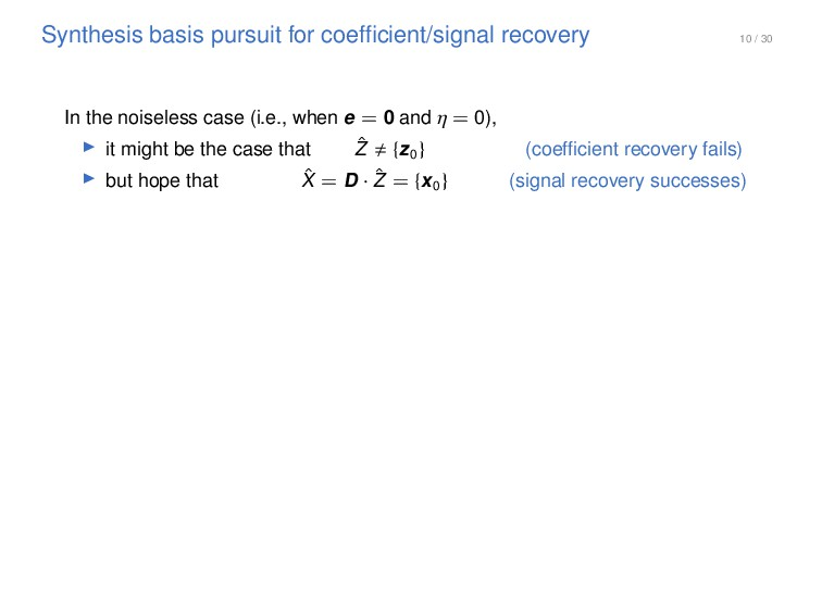 10 / 30 Synthesis basis pursuit for coefficient/...