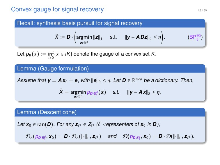 19 / 30 Convex gauge for signal recovery Recall...
