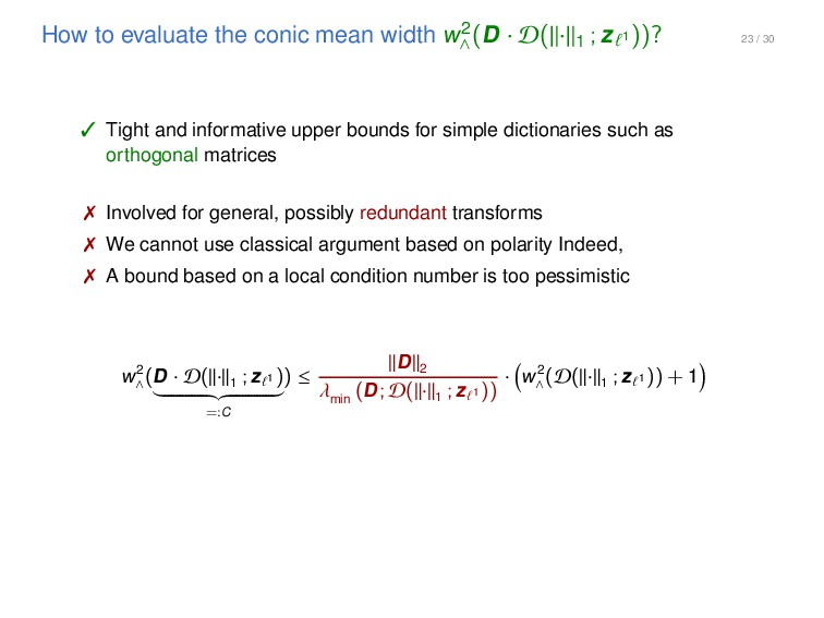 23 / 30 How to evaluate the conic mean width w2...