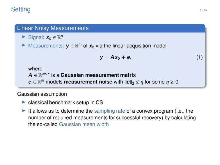 5 / 30 Setting Linear Noisy Measurements I Sign...