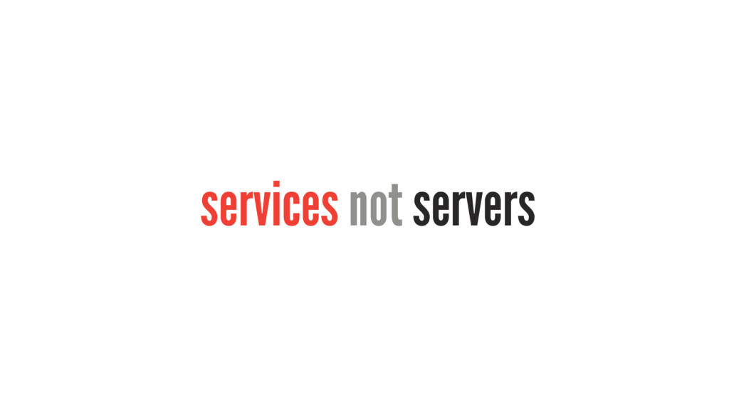 services not servers