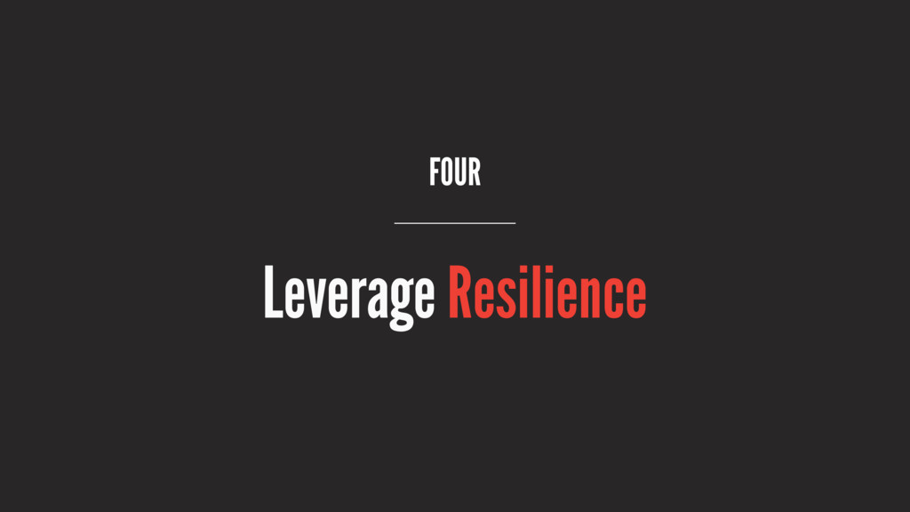 FOUR Leverage Resilience