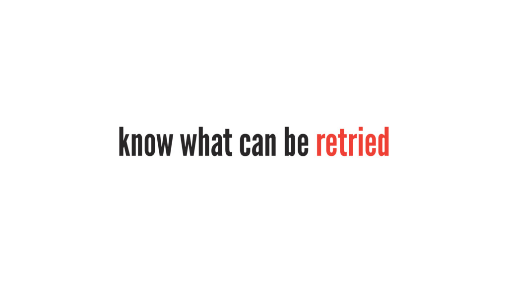 know what can be retried