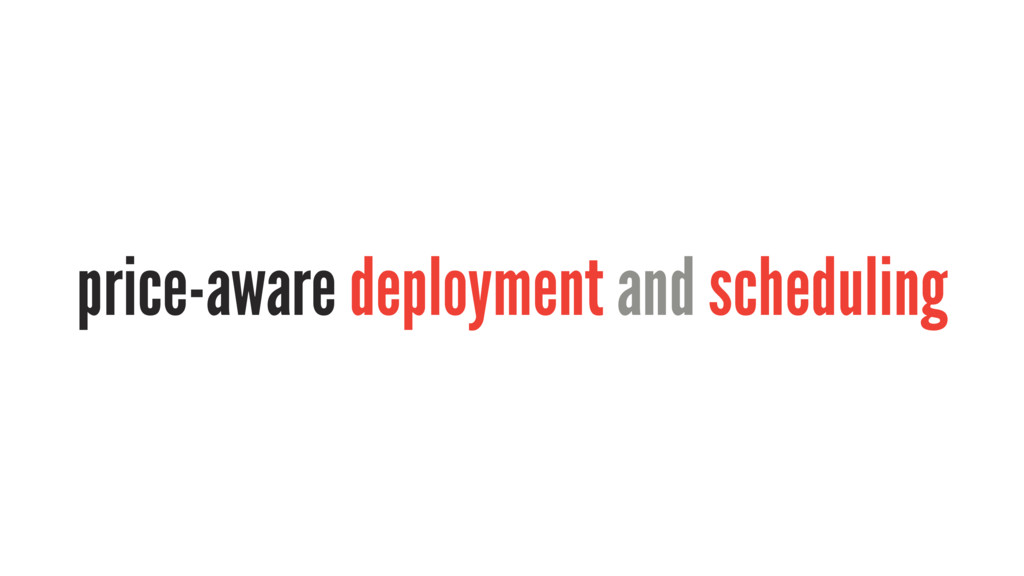 price-aware deployment and scheduling
