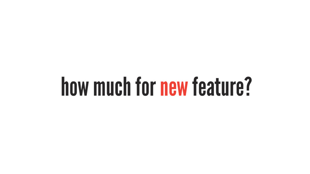 how much for new feature?