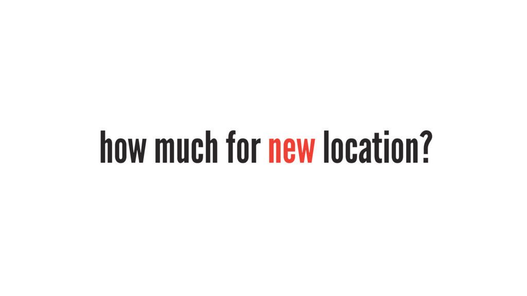 how much for new location?