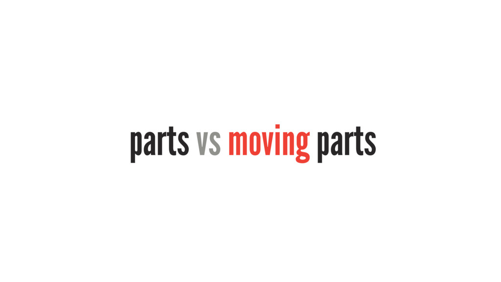 parts vs moving parts