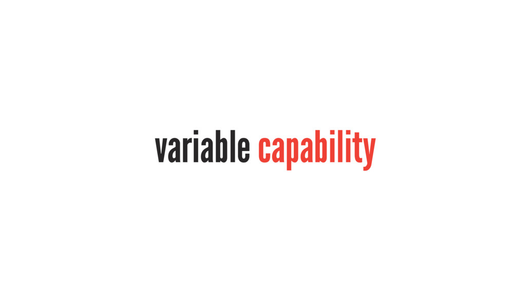 variable capability