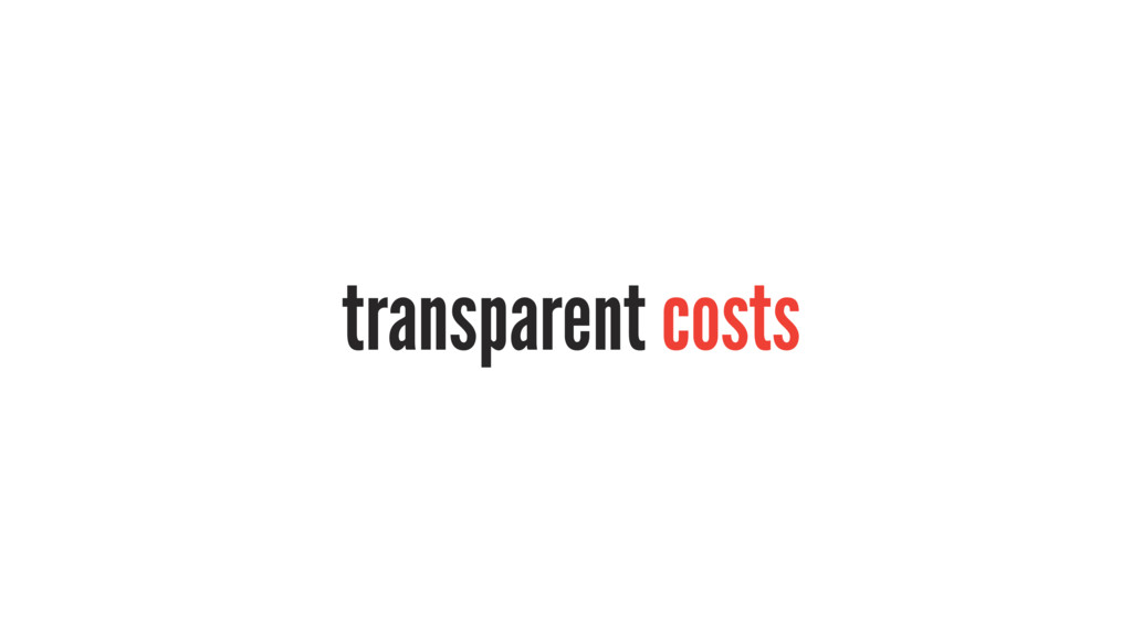 transparent costs