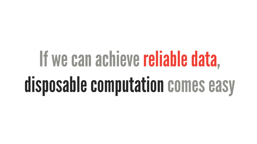 If we can achieve reliable data, disposable com...