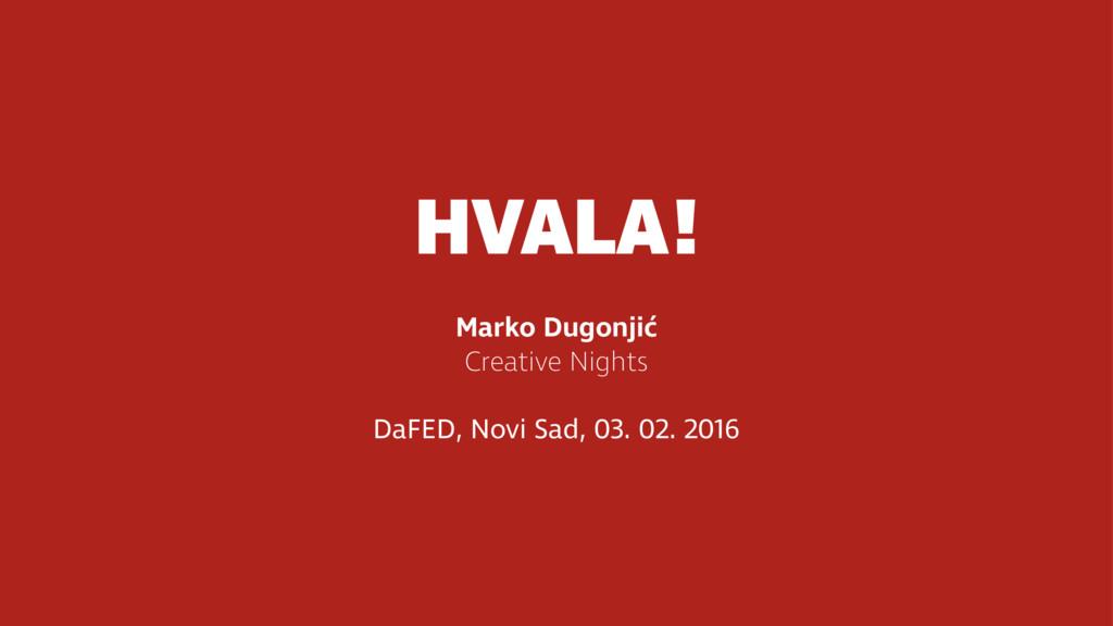 HVALA! Marko Dugonjić Creative Nights DaFED, N...