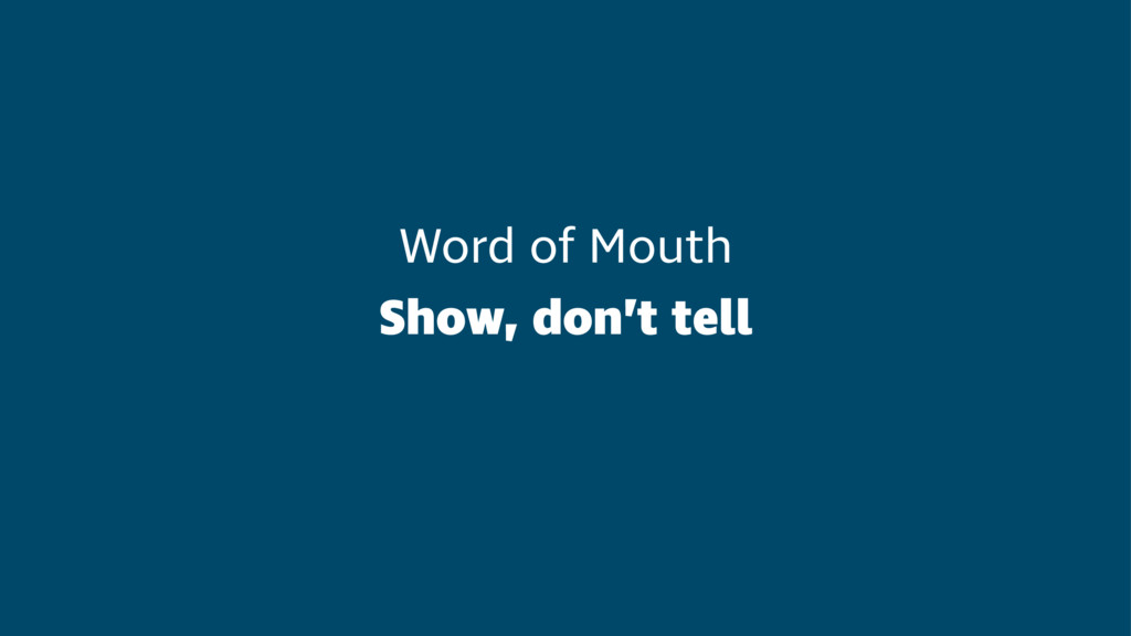 Word of Mouth Show, don't tell