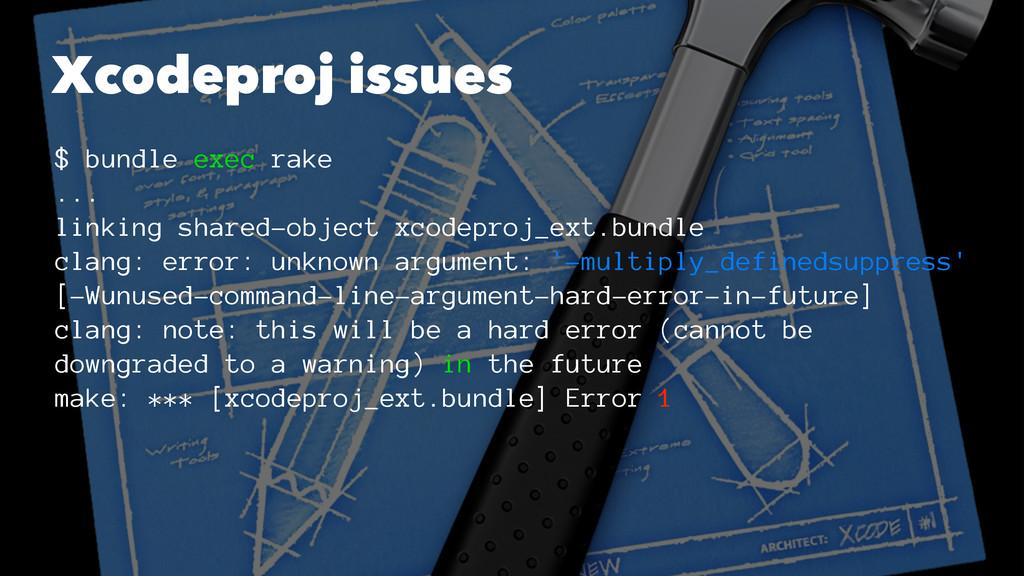 Xcodeproj issues $ bundle exec rake ... linking...