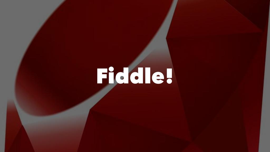 Fiddle!