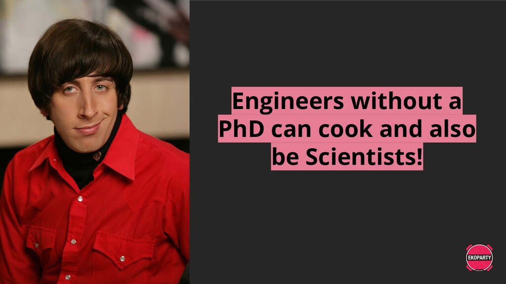 Engineers without a PhD can cook and also be Sc...