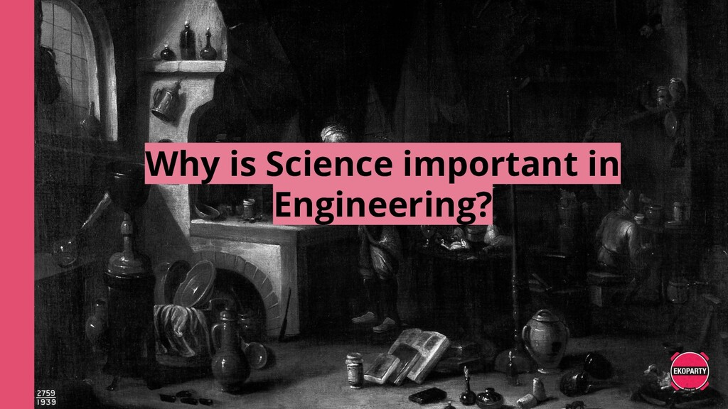 Why is Science important in Engineering?