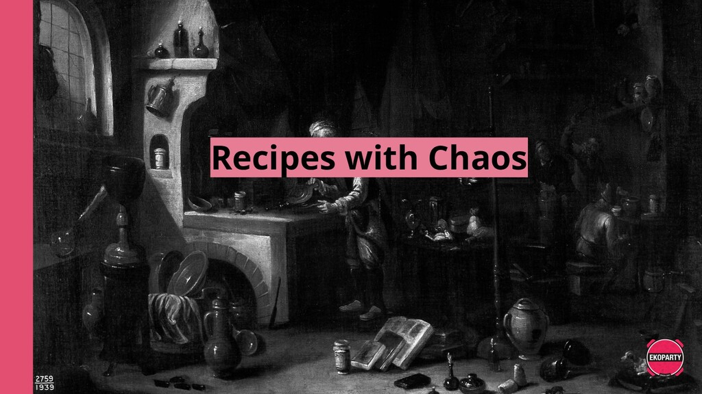 Recipes with Chaos
