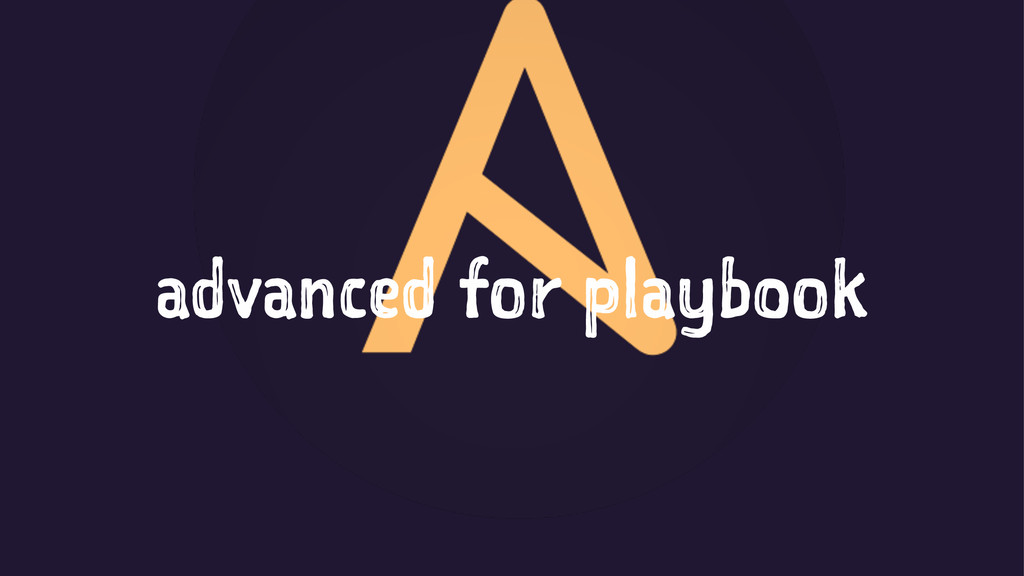 advanced for playbook
