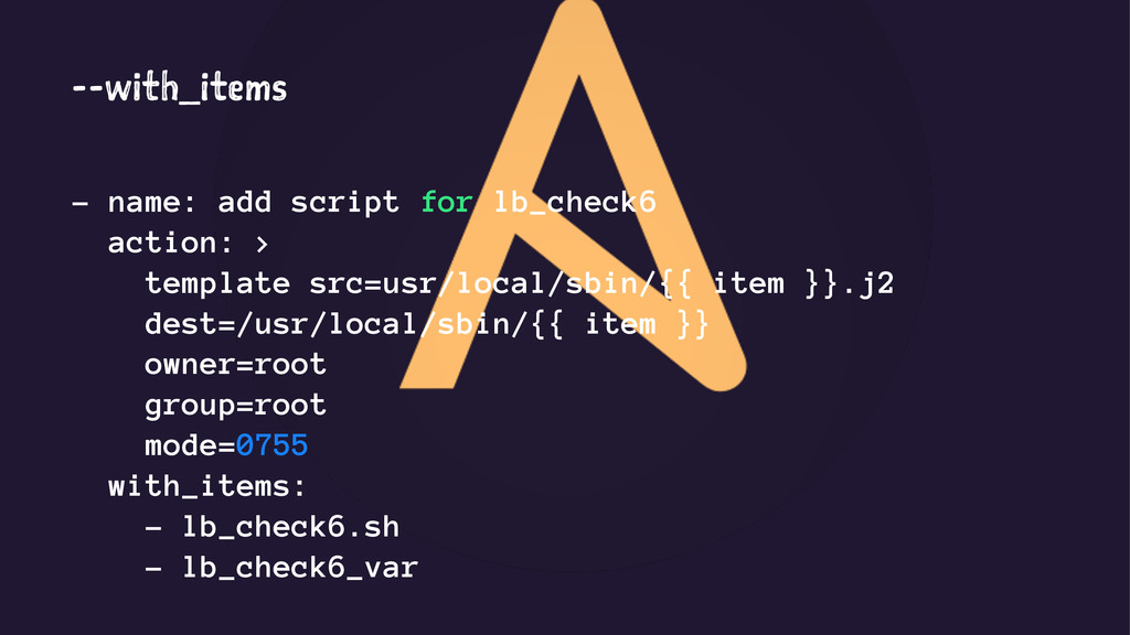 --with_items - name: add script for lb_check6 a...