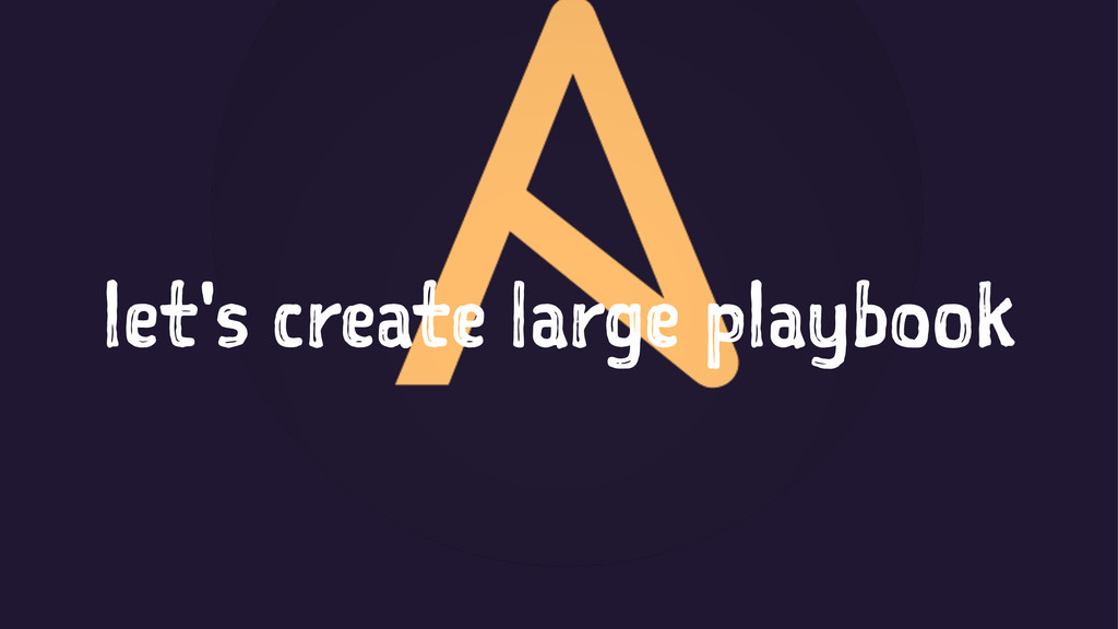 let's create large playbook