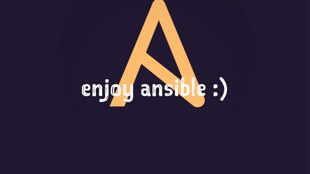 enjoy ansible :)
