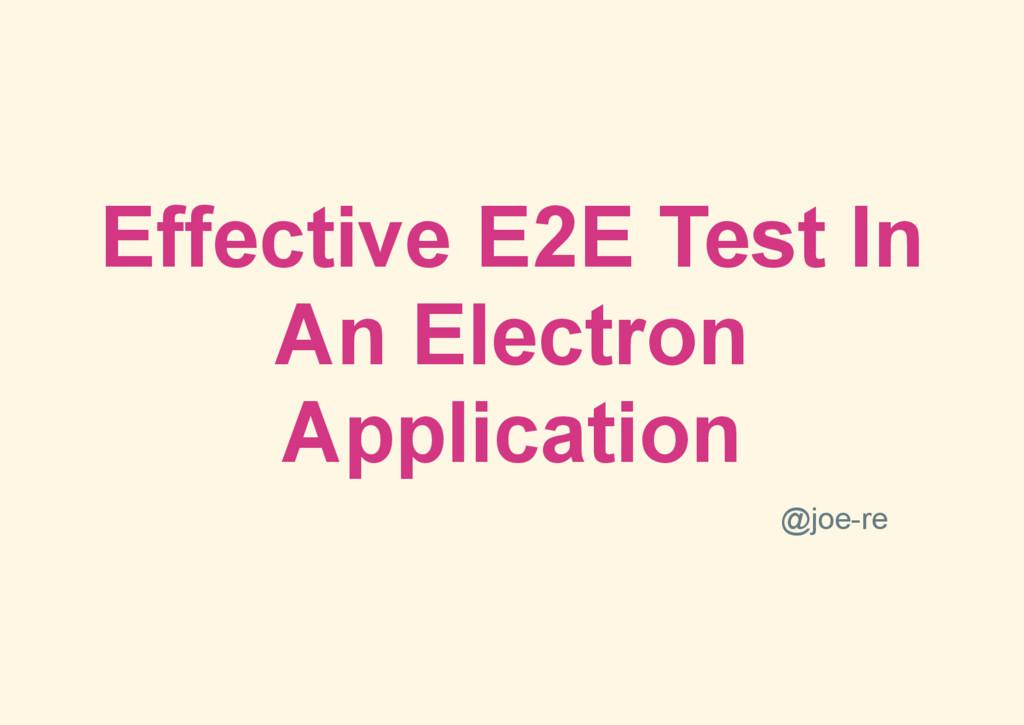 Effective E2E Test In An Electron Application @...
