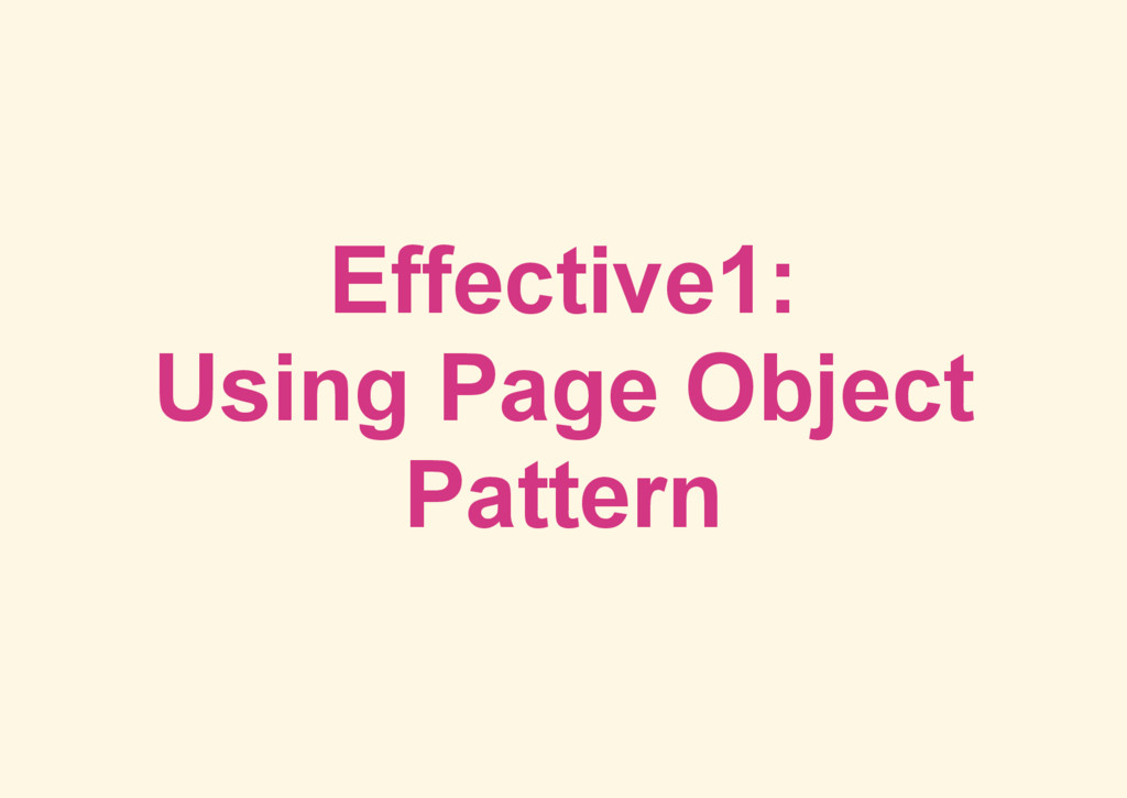 Effective1: Using Page Object Pattern