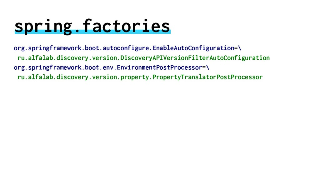 spring.factories org.springframework.boot.autoc...