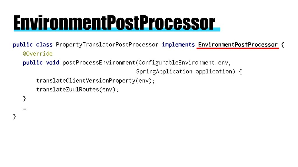 EnvironmentPostProcessor public class PropertyT...
