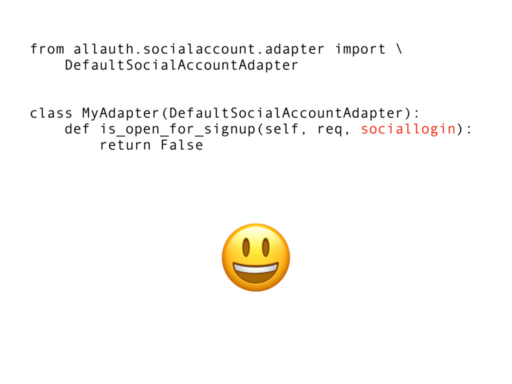 from allauth.socialaccount.adapter import \ De...