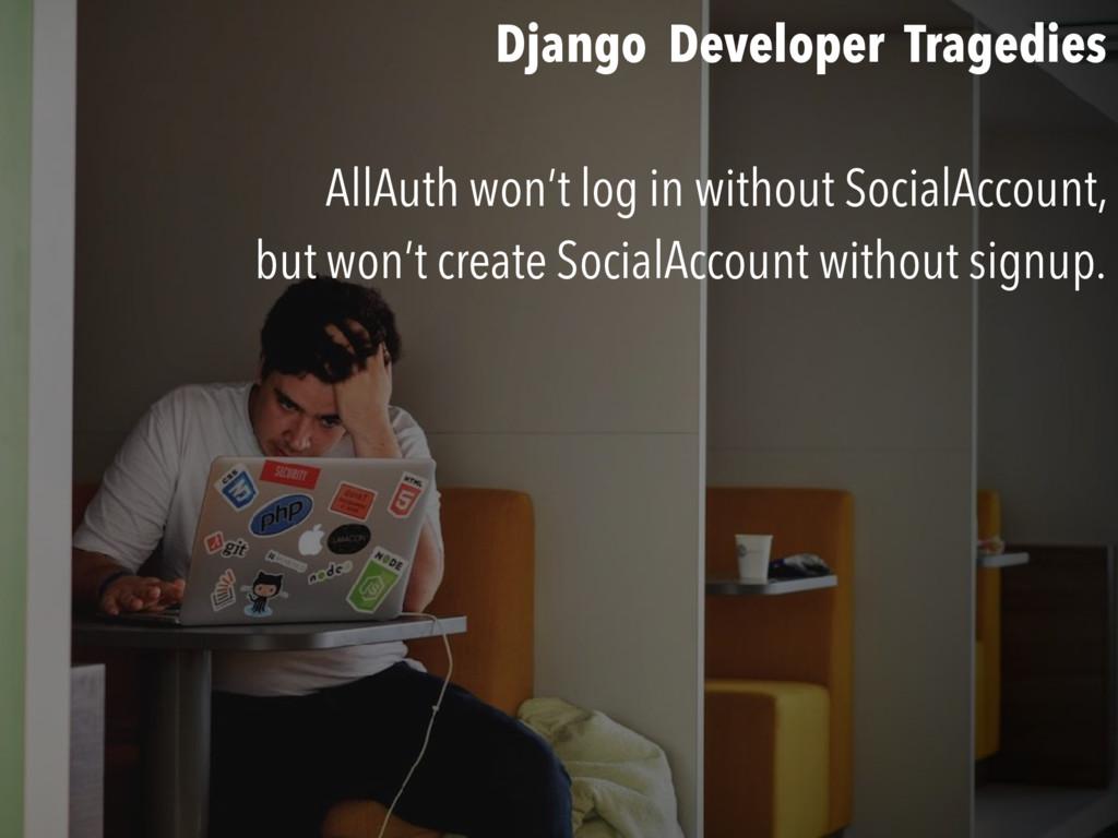 Django Developer Tragedies AllAuth won't log in...