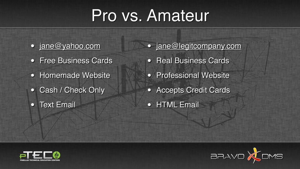 BRAVO DMS BRAVO DMS Pro vs. Amateur • jane@legi...