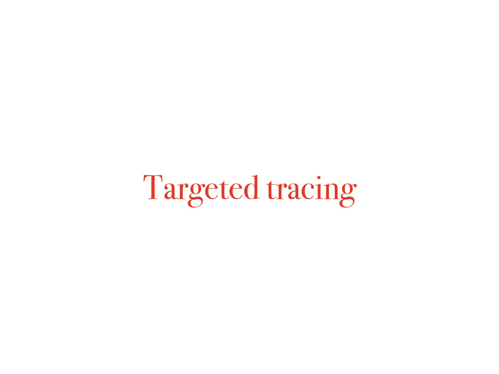 Targeted tracing