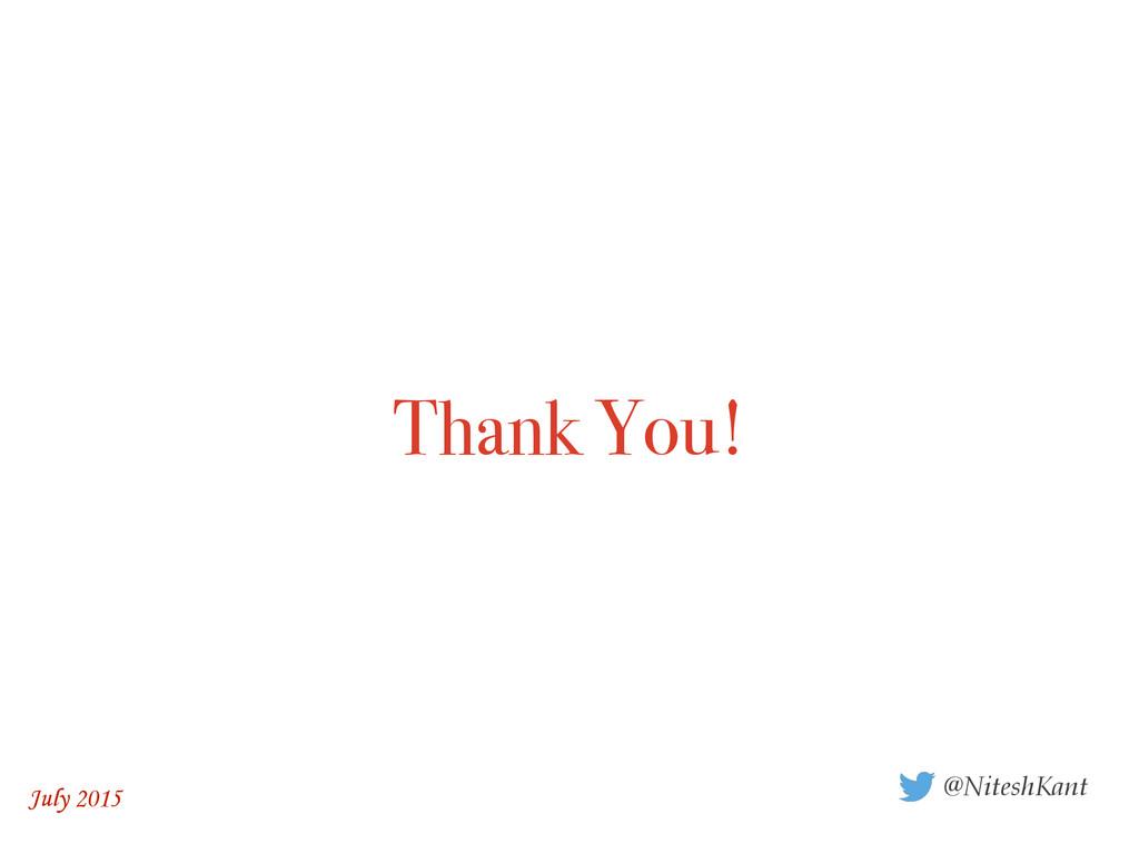 Thank You! @NiteshKant July 2015
