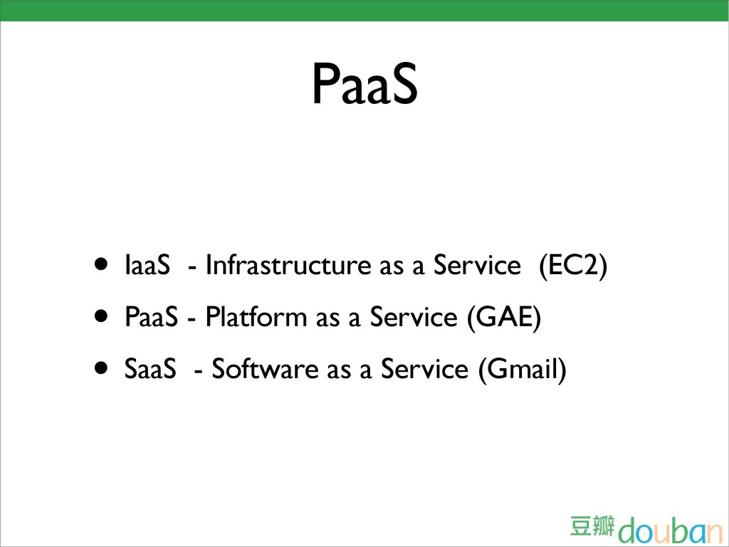 PaaS • IaaS - Infrastructure as a Service (EC2)...