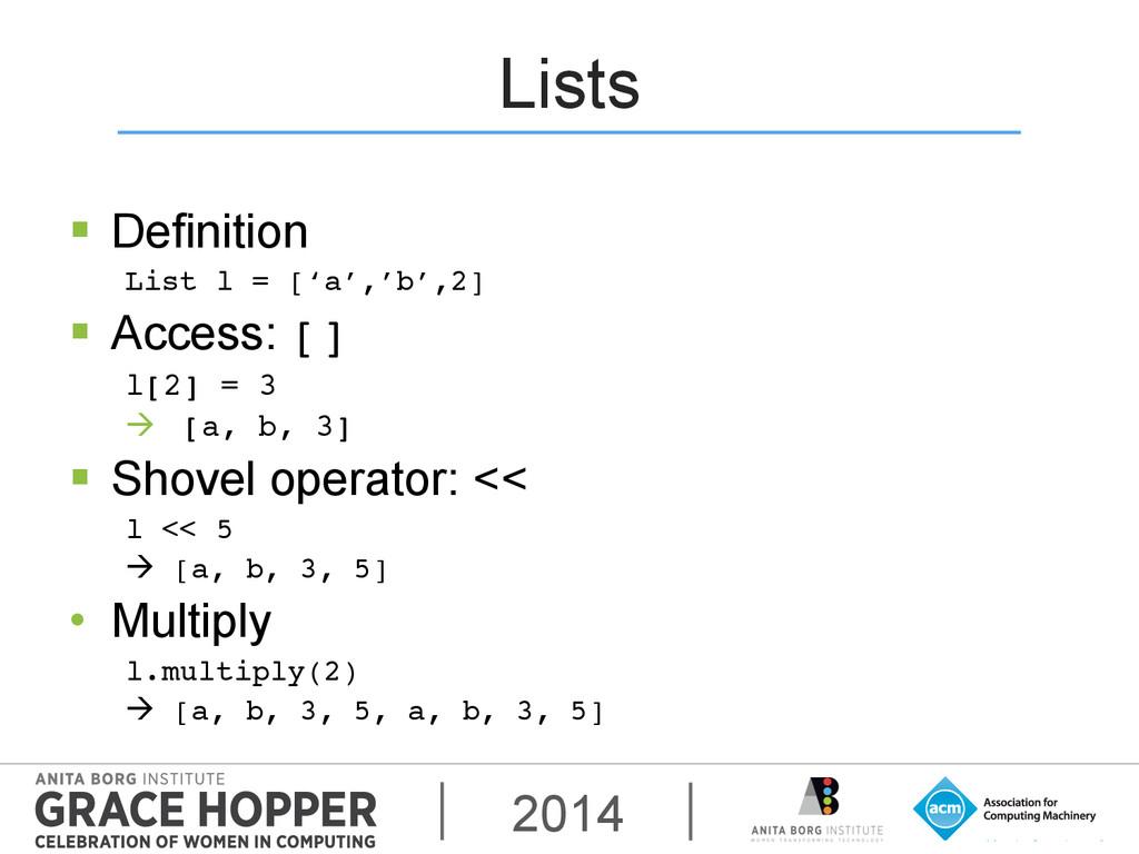 2014 Lists § Definition List l = ['a','b',2]!...